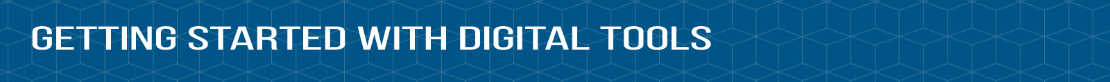 """Header image reading """"Getting Started with Digital Tools"""""""