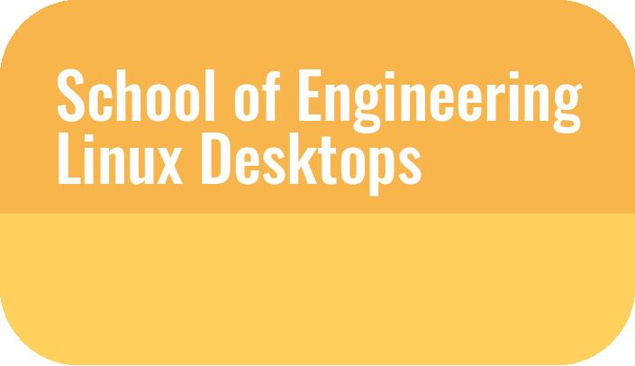School of Engineering Linux Desktops button
