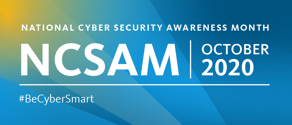 National CyberSecurity Awareness Month 2020!